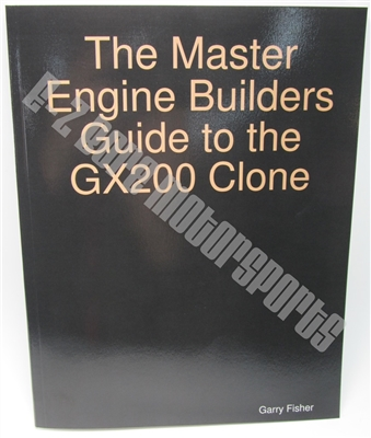 The Master Engine Builders Guide to the GX200 Clone by Garry Fisher Book