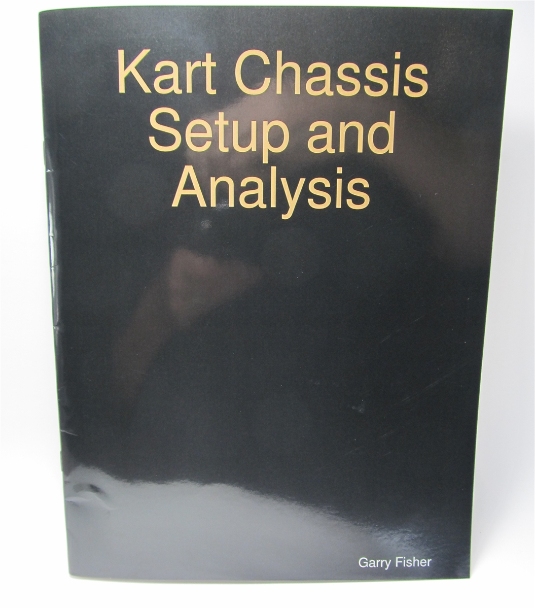 Racing Go Kart Chassis Setup and Analysis by Garry Fisher